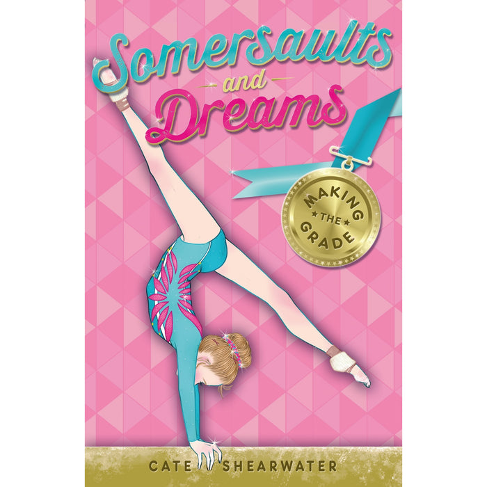 Somersaults and Dreams Series Cate Shearwater Collection 3 Books Set (Going For Gold, Making The Grade, Rising Star) - The Book Bundle