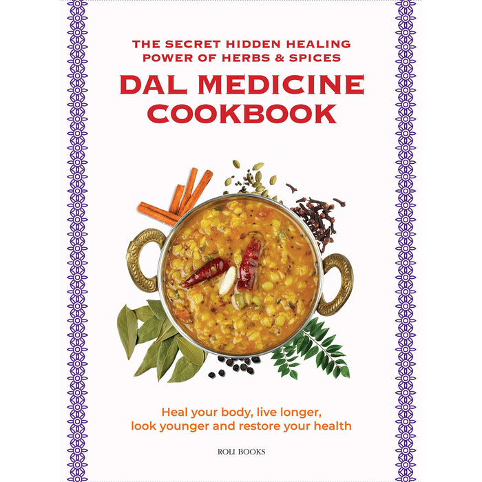 Dal Medicine Cookbook : The Secret Hidden Healing Power of Herbs & Spices - The Book Bundle