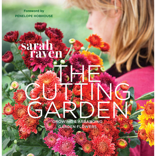 The Cutting Garden: Growing and Arranging Garden Flowers - The Book Bundle
