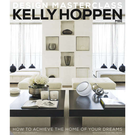 Kelly Hoppen Design Masterclass: How to Achieve the Home of Your Dreams - The Book Bundle