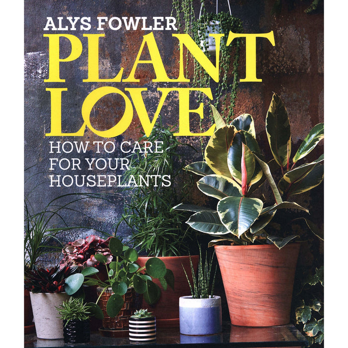 Plant Love: How to choose and care for your houseplants - The Book Bundle
