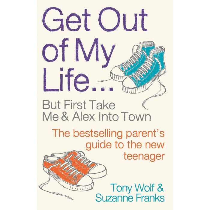 Get Out of My Life: The bestselling guide to the twenty-first-century teenager - The Book Bundle