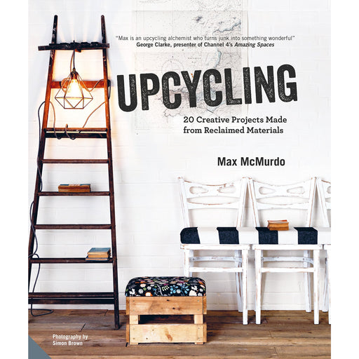 Upcycling: 20 Creative Projects Made from Reclaimed Materials - The Book Bundle
