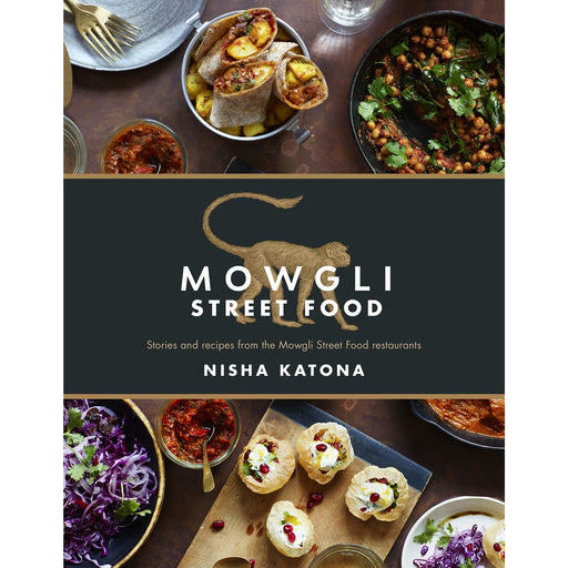 Mowgli Street Food Stories and recipes by Nisha Katona Hardback NEW - The Book Bundle