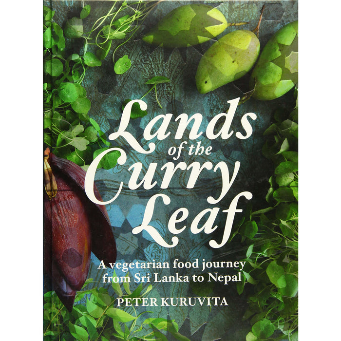 Lands of the Curry Leaf: A vegetarian food journey from Sri Lanka to Nepal - The Book Bundle