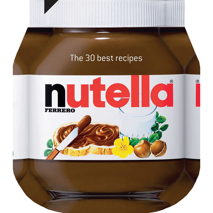 Nutella: The 30 Best Recipes (Cookery) - The Book Bundle