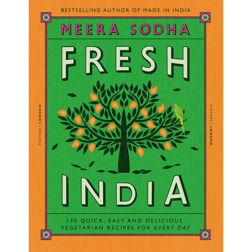 Fresh India: 130 Quick, Easy, and Delicious Vegetarian Recipes for Every Day by Meera Sodha - The Book Bundle