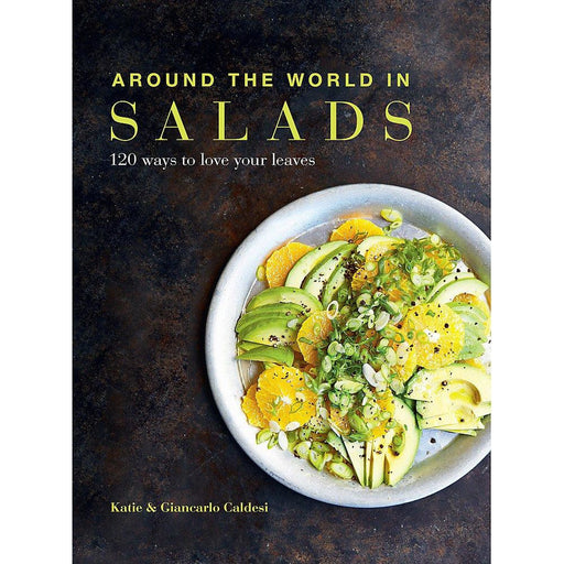 Around the World in Salads: 120 ways to love your leaves Paperback - The Book Bundle
