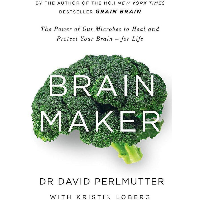 Brain Maker: The Power of Gut Microbes to Heal and Protect Your Brain - for Life - The Book Bundle