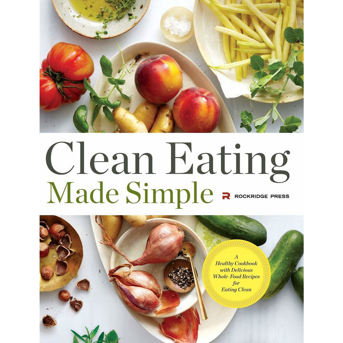 Clean Eating Made Simple: A Healthy Cookbook with Delicious Whole-Food Recipes for Eating Clean - The Book Bundle