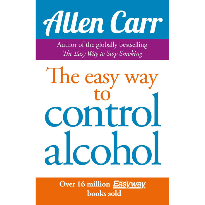 Easy Way to Control Alcohol (Allen Carr's Easyway) Paperback - The Book Bundle