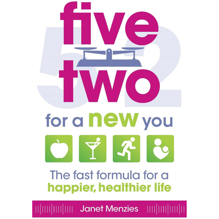 Five Two for a New You: The Fast Formula for a Happier, Healthier Life - The Book Bundle