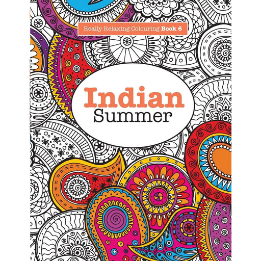 Really RELAXING Colouring Book 6: Indian Summer: A Jewelled Journey through Indian Pattern and Colour: Volume 6 - The Book Bundle