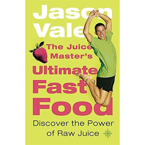 The Juice Master's Ultimate Fast Food: Discover the Power of Raw Juice Paperback - The Book Bundle