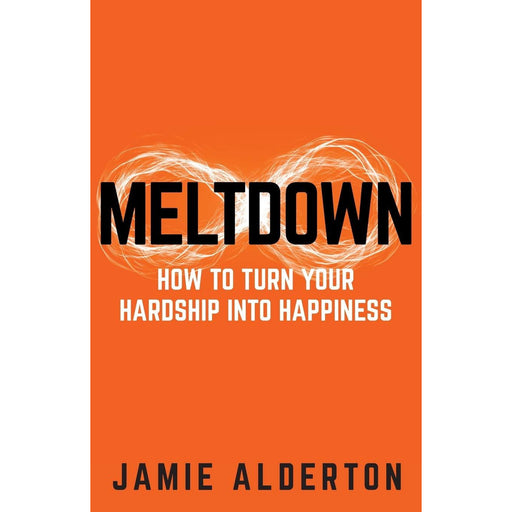 Meltdown: How to turn your hardship into happiness Paperback - The Book Bundle