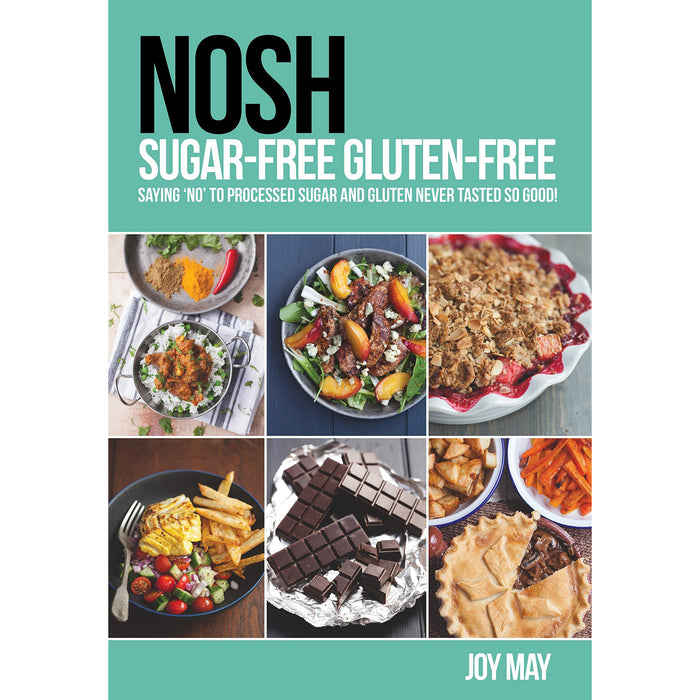 NOSH Sugar-Free Gluten-Free: Saying 'No' to Processed Sugar and Gluten, Never Tasted So Good! Paperback - The Book Bundle