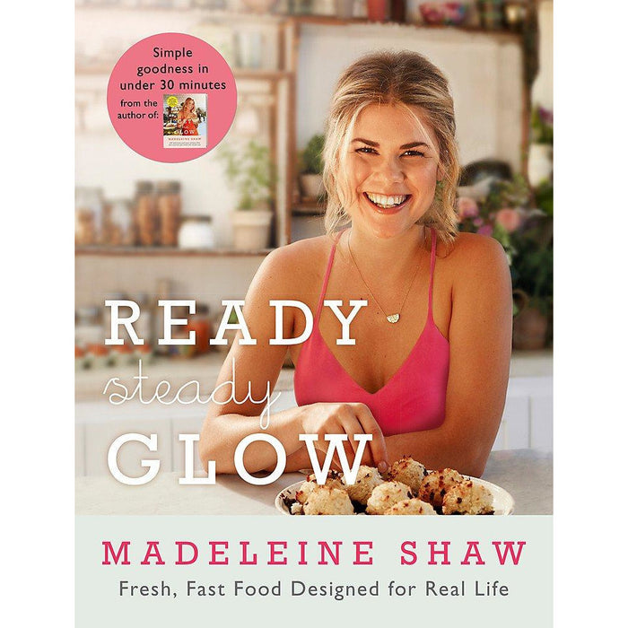 Ready, Steady, Glow: Fast, Fresh Food Designed for Real Life Hardcover - The Book Bundle