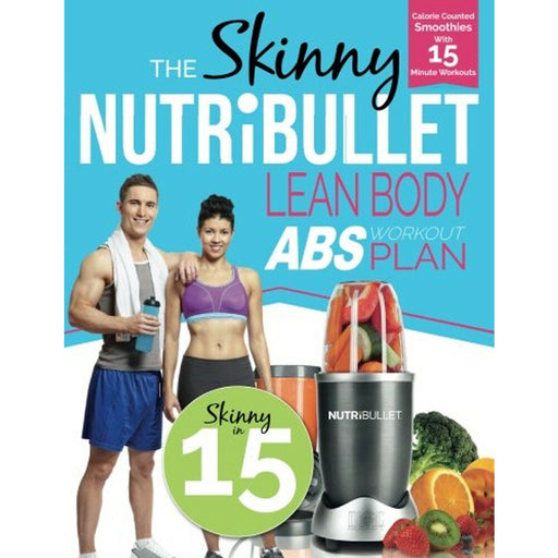 The Skinny NUTRiBULLET Lean Body Abs Workout Plan By CookNation Paperback NEW - The Book Bundle