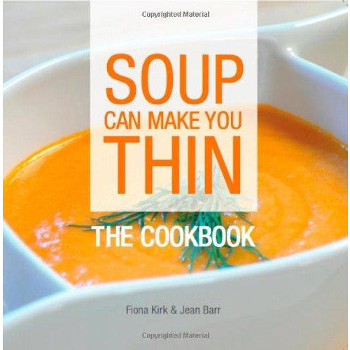 Soup Can Make You Thin: The Cookbook - The Book Bundle