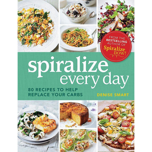 Spiralize Everyday: 80 recipes to help replace your carbs Paperback - The Book Bundle
