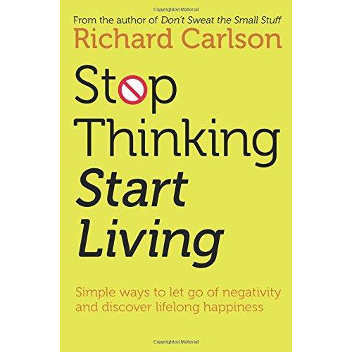 Stop Thinking, Start Living: Discover Lifelong Happiness (Book Artwork May Vary) Paperback - The Book Bundle