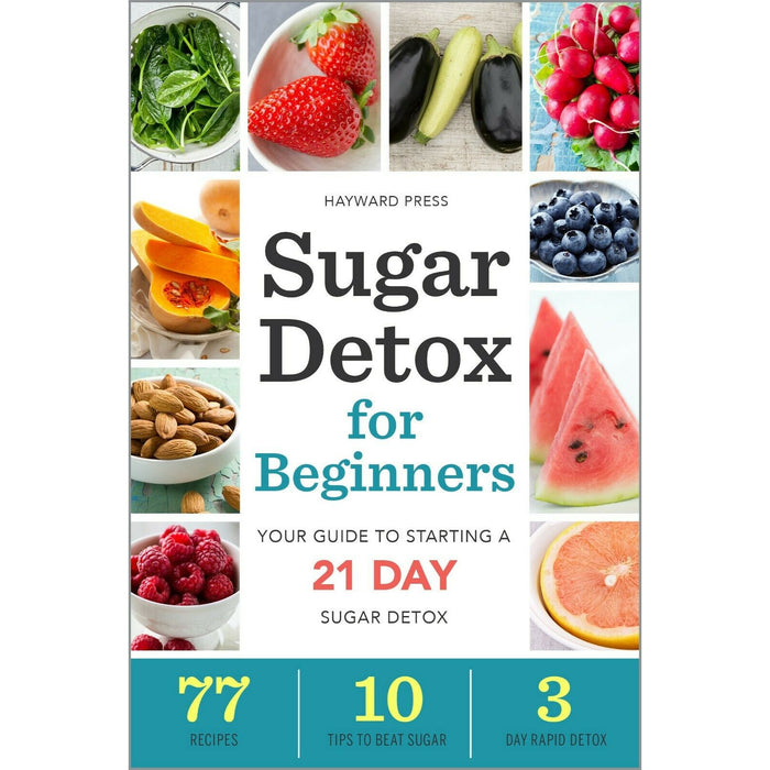 Sugar Detox for Beginners By Hayward Press Your Guide to Starting Paperback - The Book Bundle