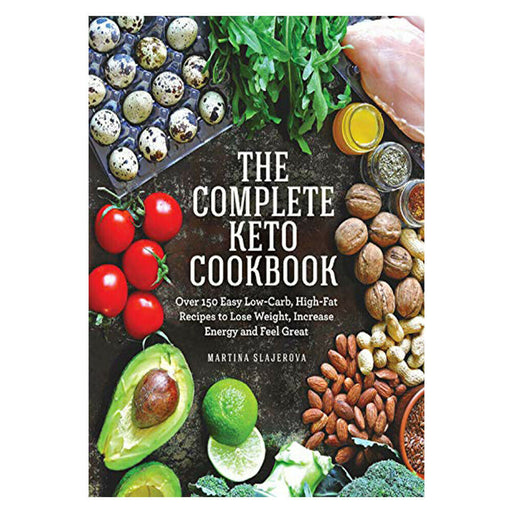 The Complete Keto Cookbook Over 150 Easy Low-Carb by Martina Slajerova - The Book Bundle