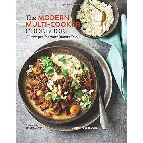 The Modern Multi-cooker Cookbook: 101 Recipes for your Instant Pot® Hardcover - The Book Bundle