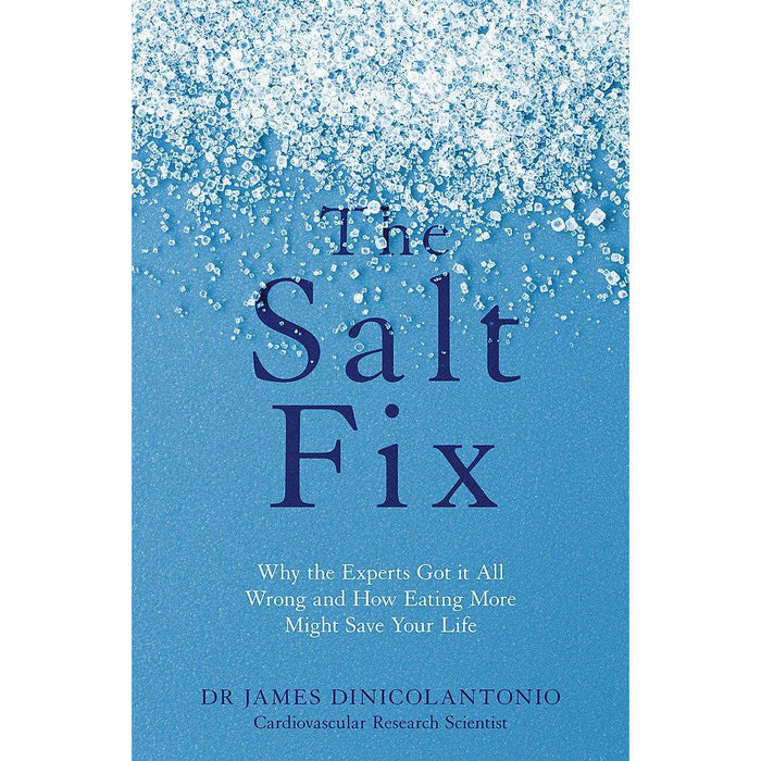 The Salt Fix: Why the Experts Got it All Wrong and How Eating More Might Save Your Life Paperback - The Book Bundle