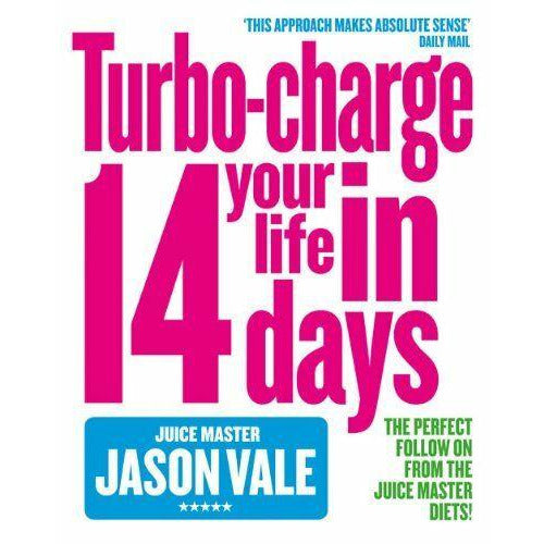Turbo-charge your life in 14 days by Jason Vale 9780007194223 Paperback - The Book Bundle