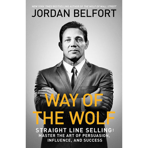 Way of the Wolf: Straight line selling: Master the art of persuasion, influence, and success Paperback - The Book Bundle