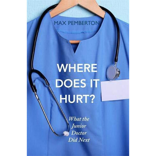 Where Does it Hurt?: What the Junior Doctor did next Paperback - The Book Bundle