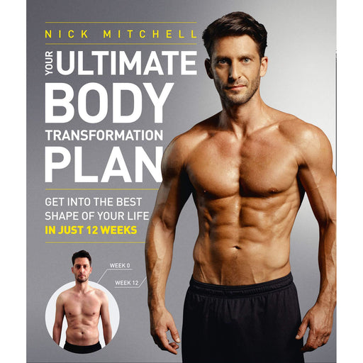 Your Ultimate Body Transformation Plan: Get into the best shape of your life – in just 12 weeks Paperback - The Book Bundle
