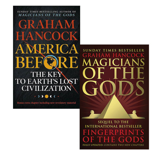 Graham Hancock 2 Books Collection Set (Magicians of the Gods:  The Forgotten Wisdom of Earth's Lost Civilisation & America Before) - The Book Bundle