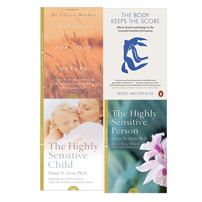 Self-help for your nerves & The Body Keeps the Score & The Highly Sensitive Child & The Highly Sensitive Person 4 Book Collection Set - The Book Bundle