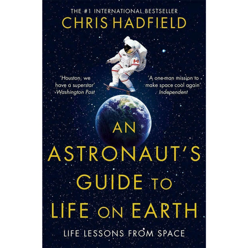 An Astronaut's Guide to Life on Earth Book By Chris Hadfield - The Book Bundle