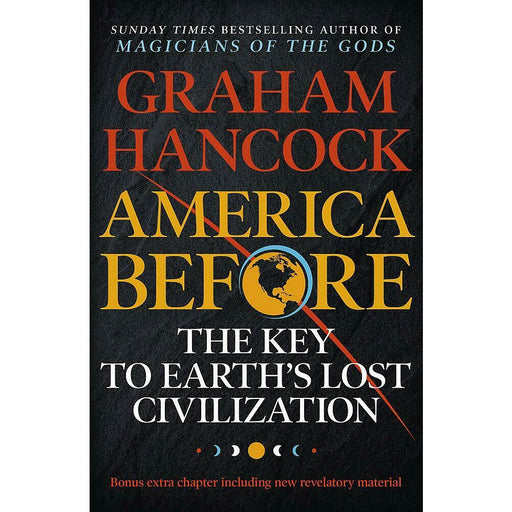 America Before: The Key to Earth's Lost Civilization: A new investigation - The Book Bundle