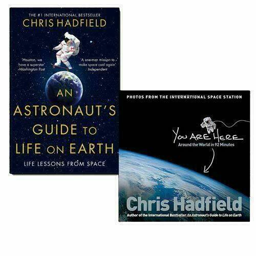 Chris Hadfield 2 Books Collection Set (An Astronaut's Guide to Life on Earth & You Are Here: Around the World in 92 Minutes) - The Book Bundle
