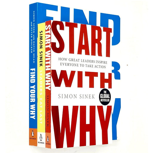 Simon Sinek 3 Books Collection Set (Leaders Eat Last, Find Your Why and Start With Why) - The Book Bundle