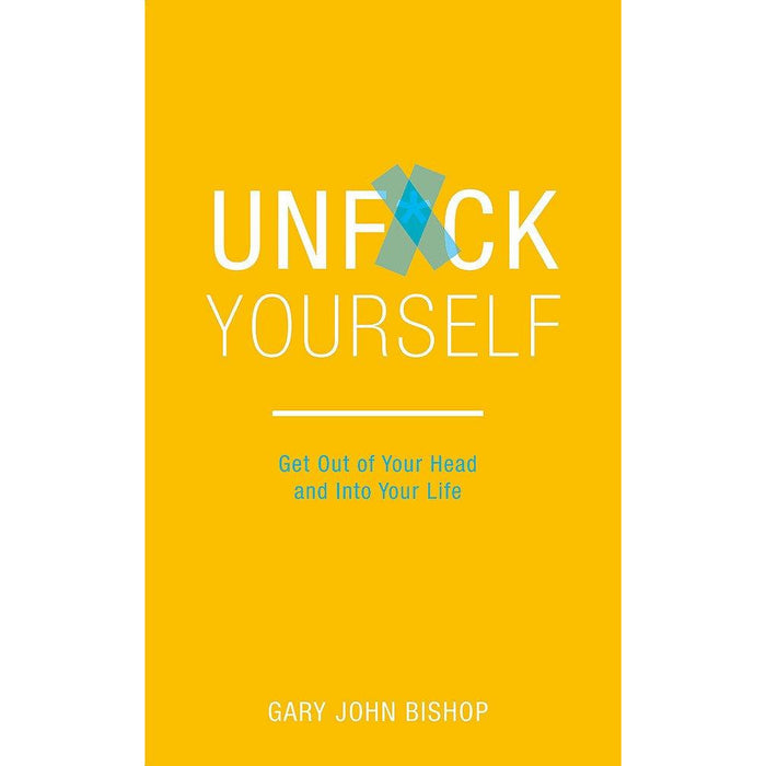 Unf*ck Yourself: Get out of your head and into your life Paperback - The Book Bundle