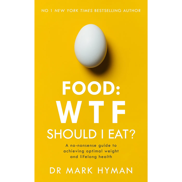 Food: WTF Should I Eat?: The no-nonsense guide to achieving optimal weight and lifelong health Paperback - The Book Bundle