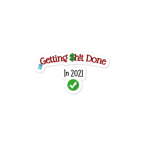 Getting Shit Done In 2021 (Green) Sticker