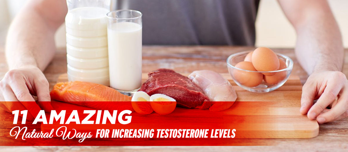 11 Amazing Natural Ways For Increasing Testosterone Levels
