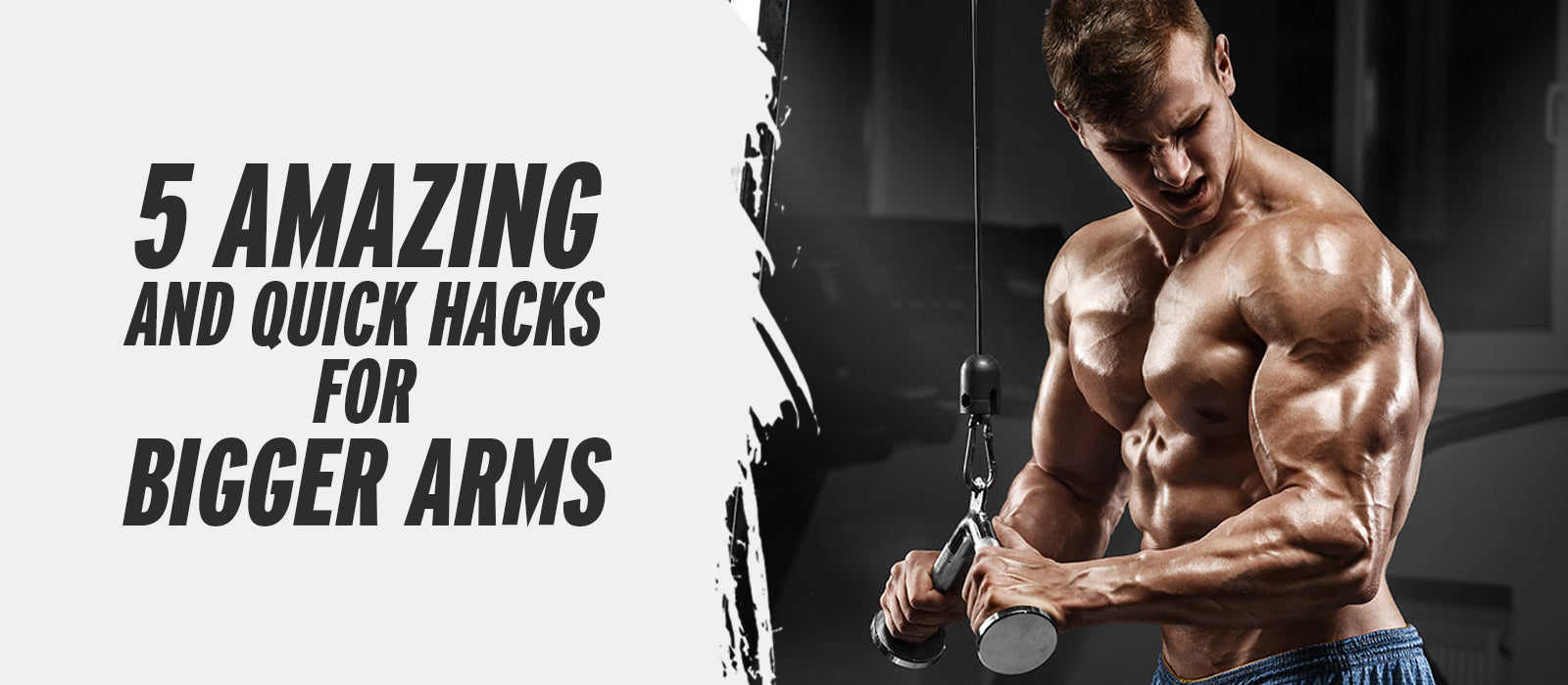 5 Amazing And Quick Hacks For Bigger Arms