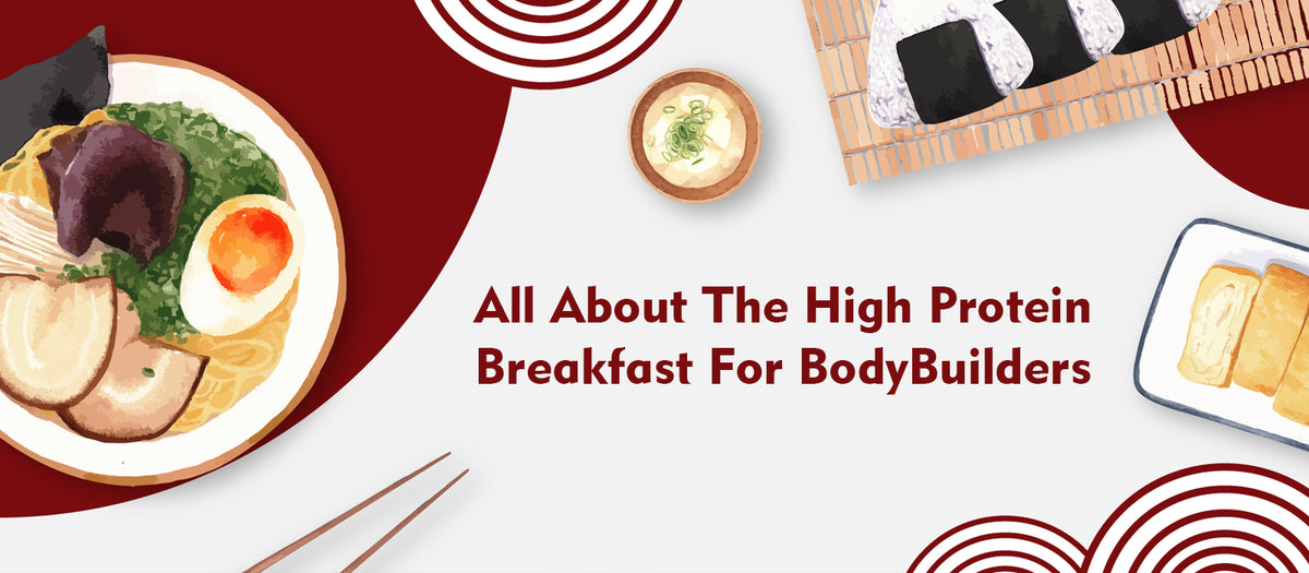 All About The High Protein Breakfast For BodyBuilders
