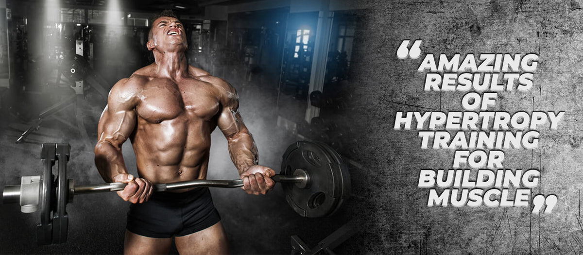 Amazing Results Of Hypertropy Training For Building Muscle