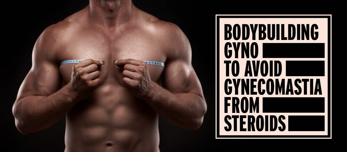 Bodybuilding Gyno To Avoid Gynecomastia From Steroids