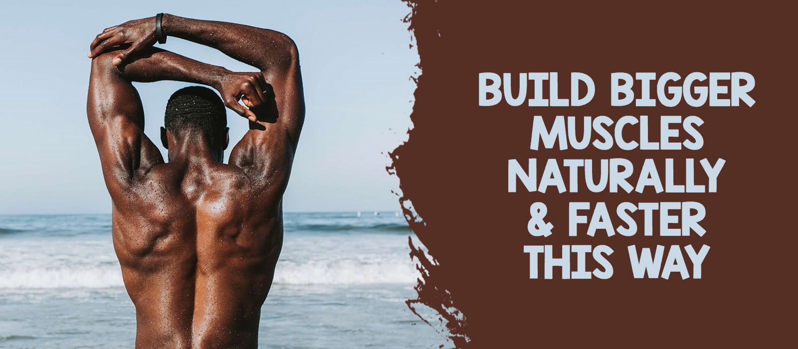 Build Bigger Muscles: Naturally & Faster This Way