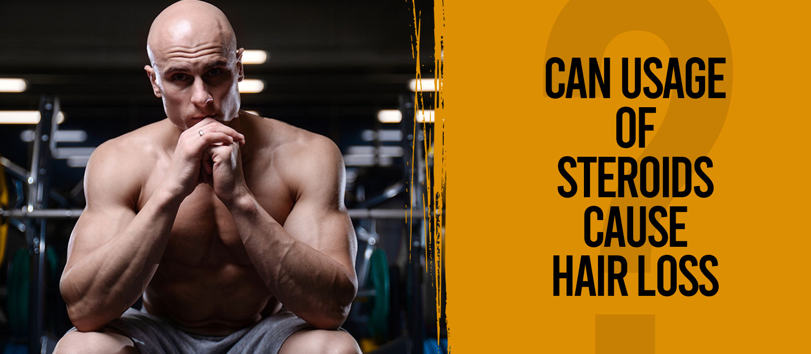 Can Usage Of Steroids Cause Hair Loss