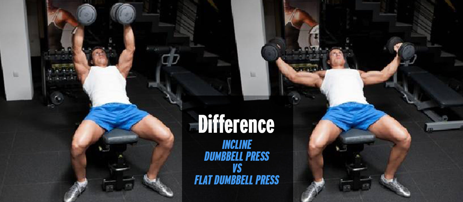 Difference: Incline Dumbbell Press vs Flat Dumbbell Press